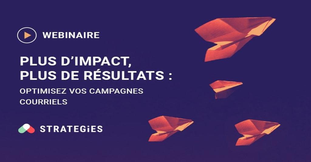 Campagnes courriels: Webinaire plus d'impact, plus de résultats