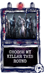 Choose my killer this round!