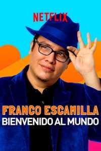 """Watch """"Franco Escamilla: Bienvenido al Mundo"""" with friends"""