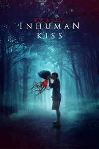 "Watch ""Inhuman Kiss"" with friends"