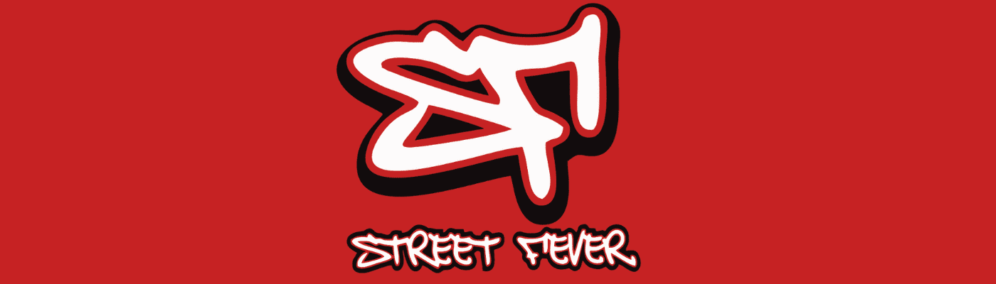 STREET FEVER - We always do it better