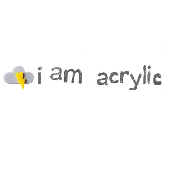 I Am Acrylic