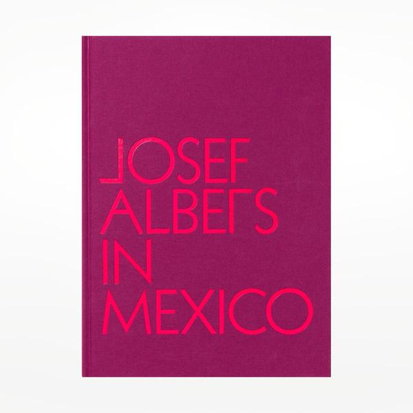 Thames & Hudson Josef Albers In Mexico Book