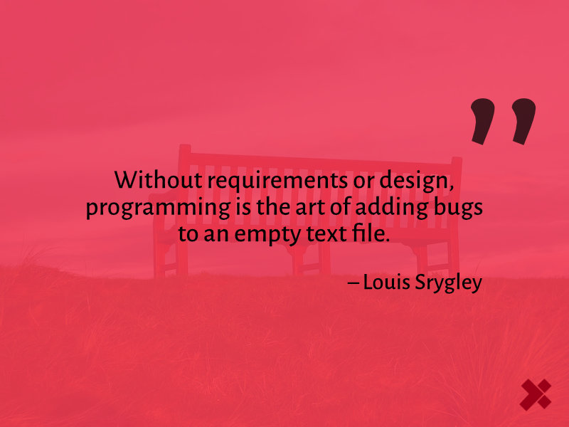 Programming is the art of adding bugs to an empty text file
