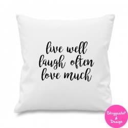 """Pudebetræk med teksten """"live well laugh often love much"""""""