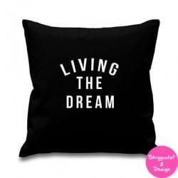 """Pudebetræk med teksten """"living the dream"""""""