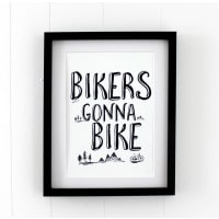 Kelly Connor DesignsBikers Gonna Bike Print