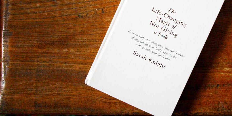 'The Life-Changing Magic Of Not Giving A F**k' (& Other Brilliant Book Titles)