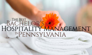 The Best Hospitality Management Colleges in Pennsylvania