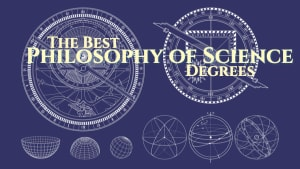 The Best Philosophy of Science Degrees