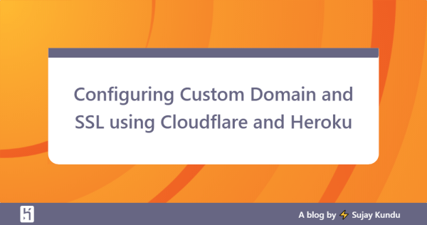 Configuring Custom Domain and SSL using Cloudflare and Heroku