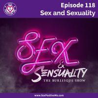 E118: Sex and Sexuality, TheBurlesque Show
