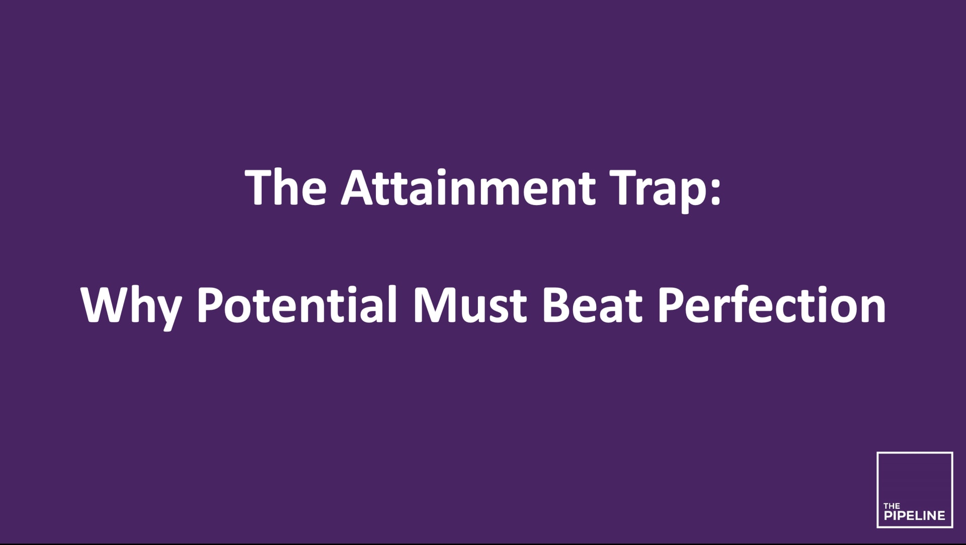 The Attainment Trap - Research Library