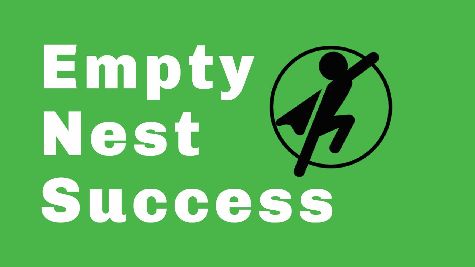 Empty Nest Success