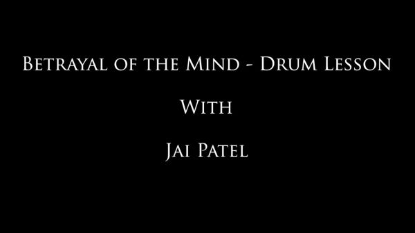 Betrayal of the Mind - Jai's Drum Lesson