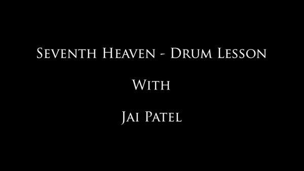 Seventh Heaven- Jai's Drum Lessons