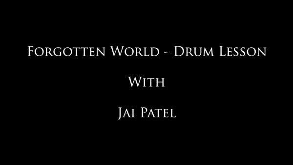 Forgotten World - Jai's Drum Lessons