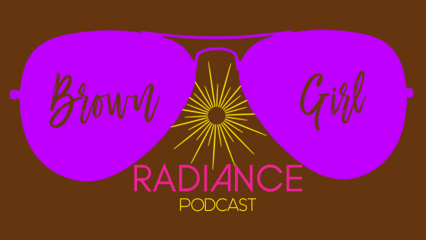 Brown Girl Radiance Monthly Podcast Donations