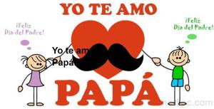 Yo te amo Papá!