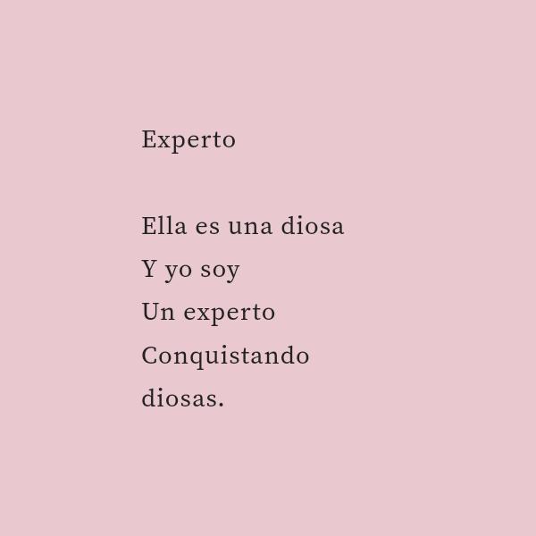 Frases de Acción Poética en Español (Latinoamericana) - Experto  Ella es una diosa Y yo soy Un experto Conquistando diosas.