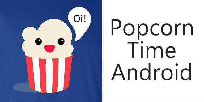 Popcorn Time Android (baixar APK) e alternativas — Super