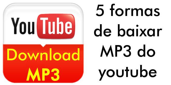 5 Formas De Baixar Mp3 Do Youtube Super Tutorial
