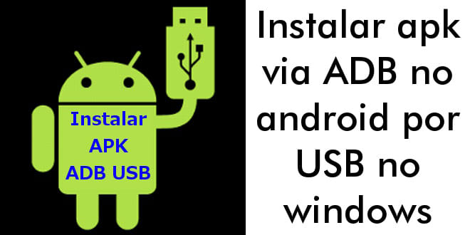 Instalar apk via ADB no android por USB no windows — Super