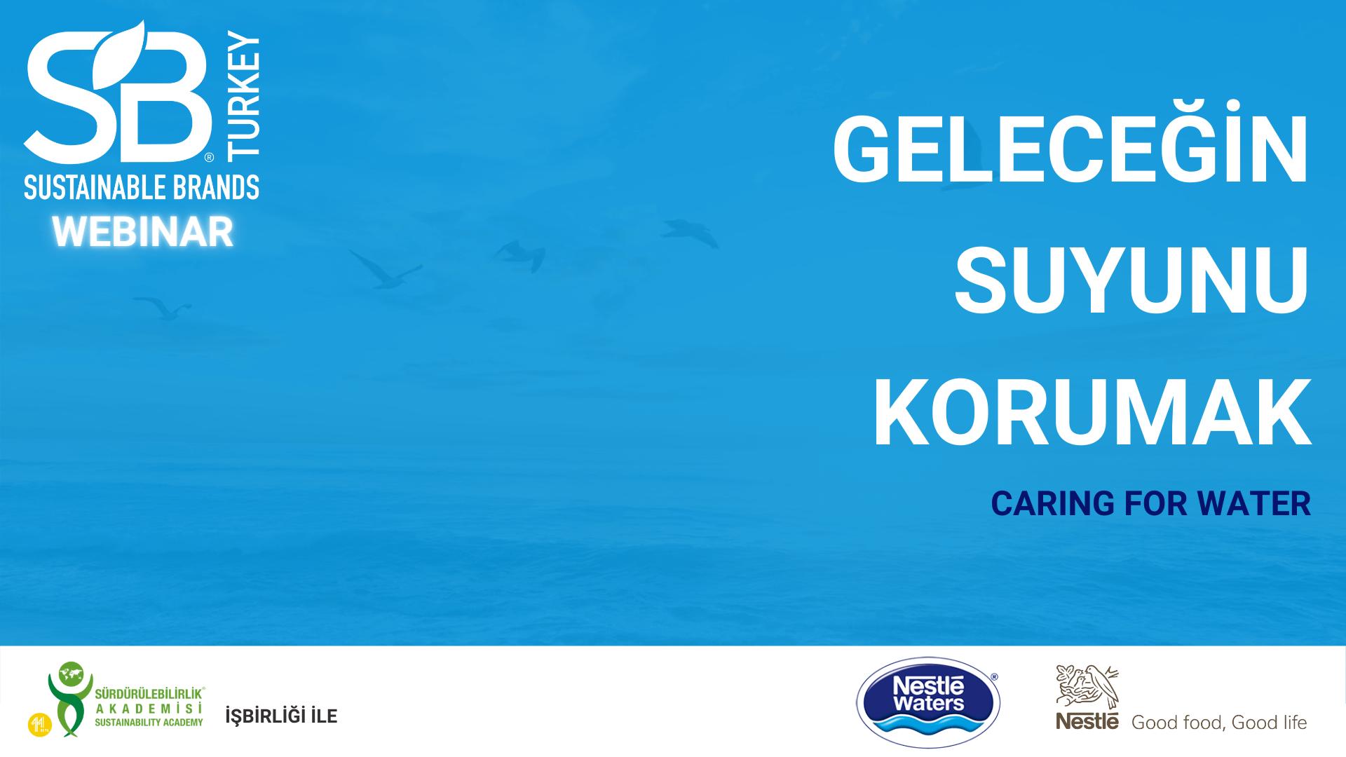Geleceğin Suyunu Korumak Nestle Waters SB Turkey Webinar