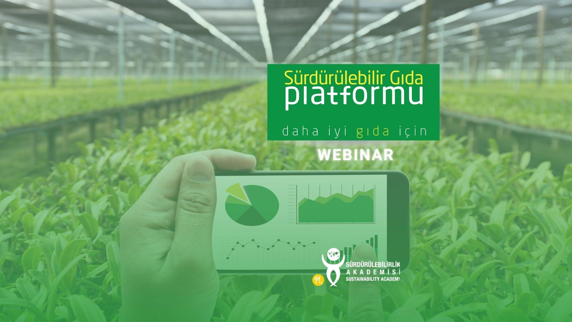 Sürdürülebilir Gıda Platformu Webinarları: Gıdanın İzlenebilirliği