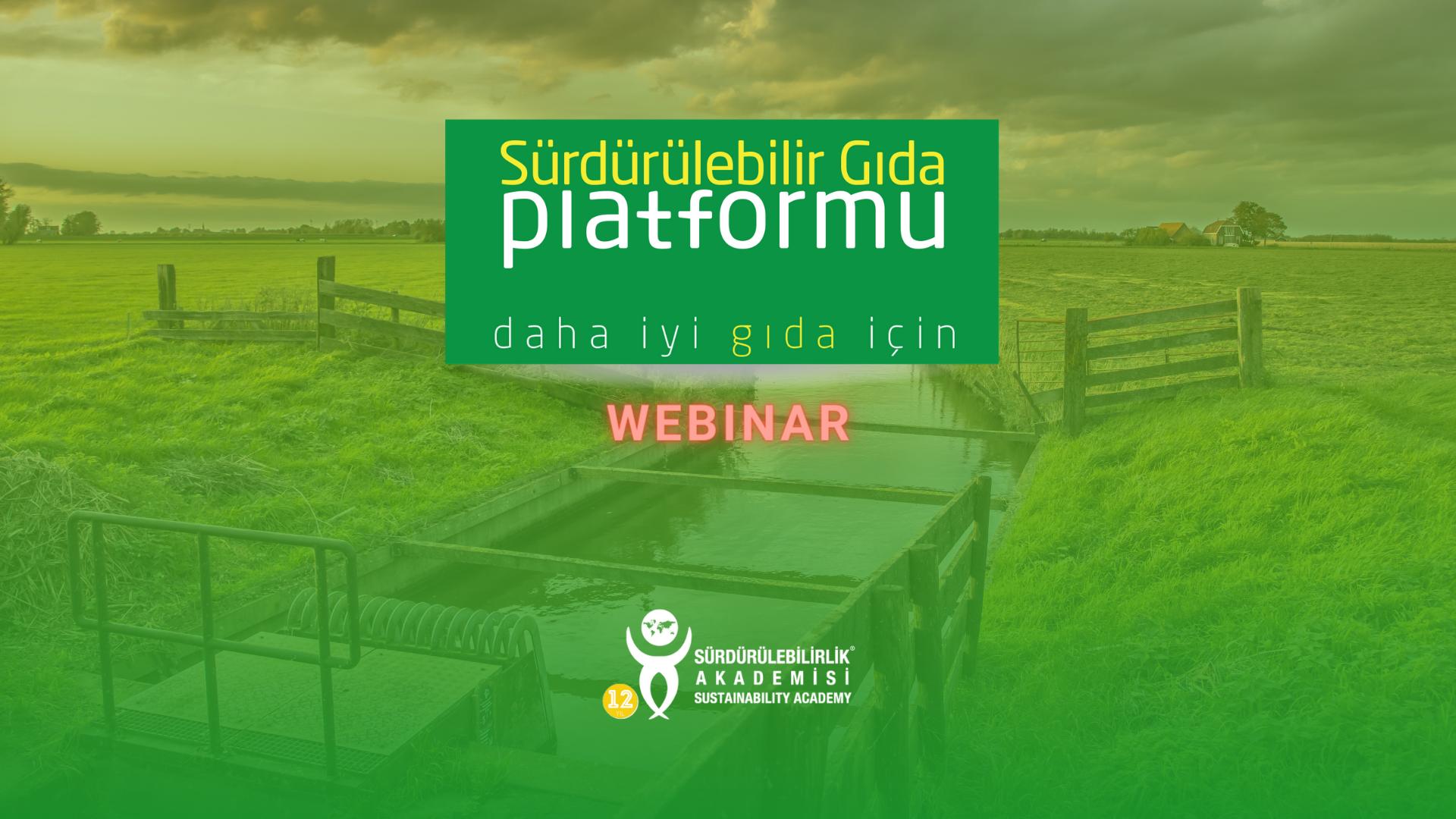 Sürdürülebilir Gıda Platformu Webinarları: Gıda Sektöründe Su Yönetimi