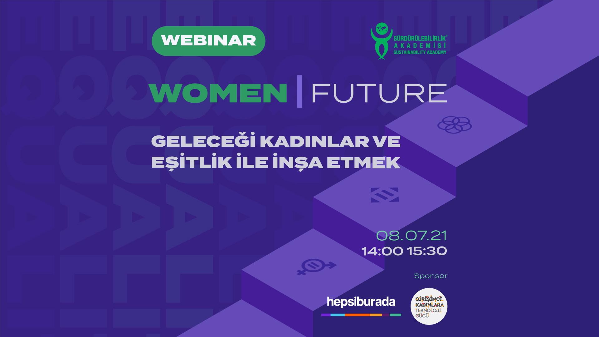 Women | Future: Teknoloji ve Dijital Dönüşümde Kadınının Güçlendirilmesi