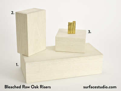 Bleached Raw Oak Risers (3) $45 - $55
