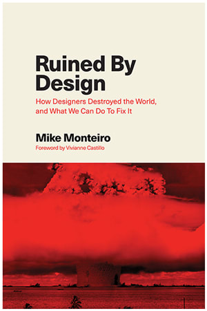 cover of Ruined by Design, by Mike Monteiro | 25 book recommendations to make you a better entrepreneur - Tapptitude