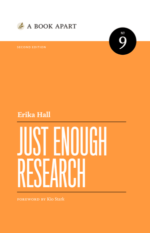 Cover of Just Enough Research by Erika Hall | 25 book recommendations to make you a better entrepreneur - Tapptitude