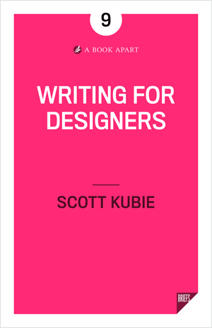 Cover of Writing for Designers by Scott Kubie | 25 book recommendations to make you a better entrepreneur - Tapptitude