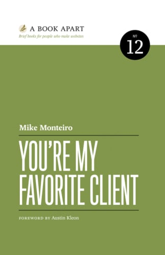 Cover of You're My Favorite Client by Mike Monteiro | 25 book recommendations to make you a better entrepreneur - Tapptitude