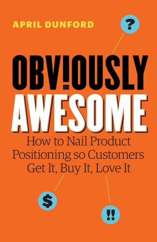 Cover of Obviously Awesome by April Dunford | 25 book recommendations to make you a better entrepreneur - Tapptitude