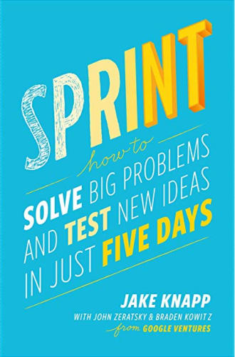 Cover of Sprint by Jake Knapp | 25 book recommendations to make you a better entrepreneur - Tapptitude