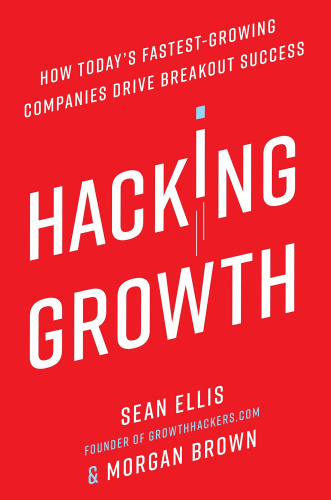cover of Hacking Growth, by Sean Ellis and Morgan Brown | 25 book recommendations to make you a better entrepreneur - Tapptitude