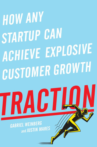 Cover of Traction - How any startup can achieve explosive customer growth by Gabriel Weinberg and Justin Mares | 25 book recommendations to make you a better entrepreneur - Tapptitude