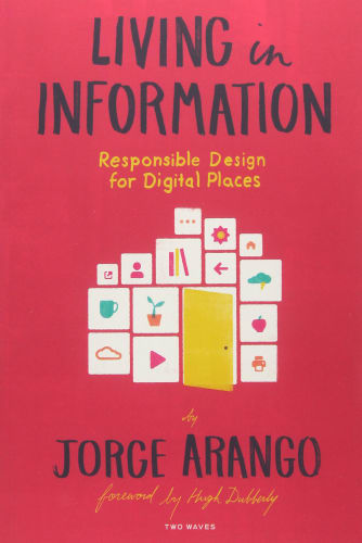 Cover of Living in information by Jorge Arango | 25 book recommendations to make you a better entrepreneur - Tapptitude