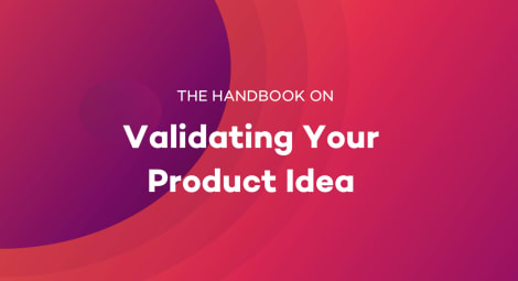 Tapptitude Presents: The Handbook on Validating Your Product Idea