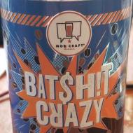 mobCraftBeer_bat$h!tCrazy