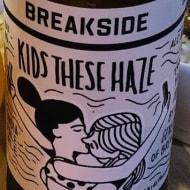 breaksideBrewery_kidsTheseHaze