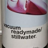 stillwaterArtisanal_readymade:Vacuum(8%)