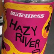 matchlessBrewing_hazyRiver