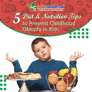 5 Diet & Nutrition Tips to Prevent Your Kid from getting Childhood Obesity