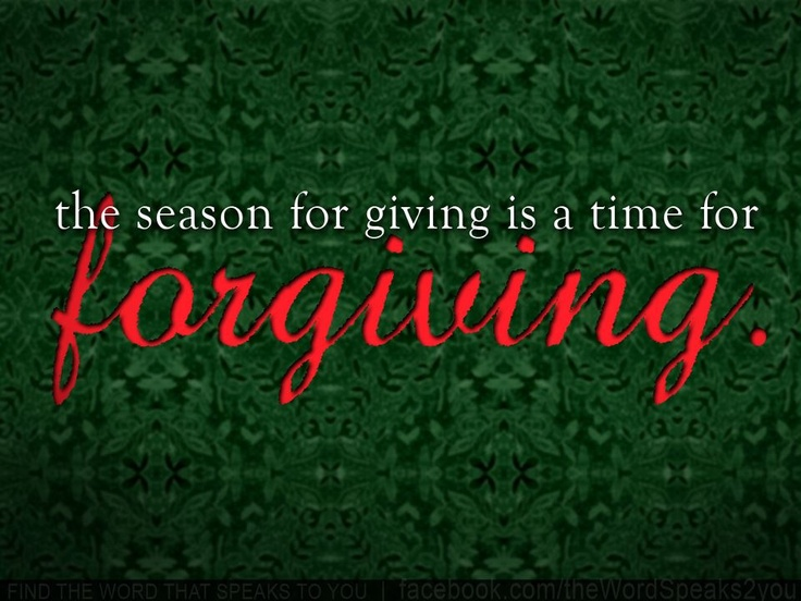 Christmas is the time to forgive