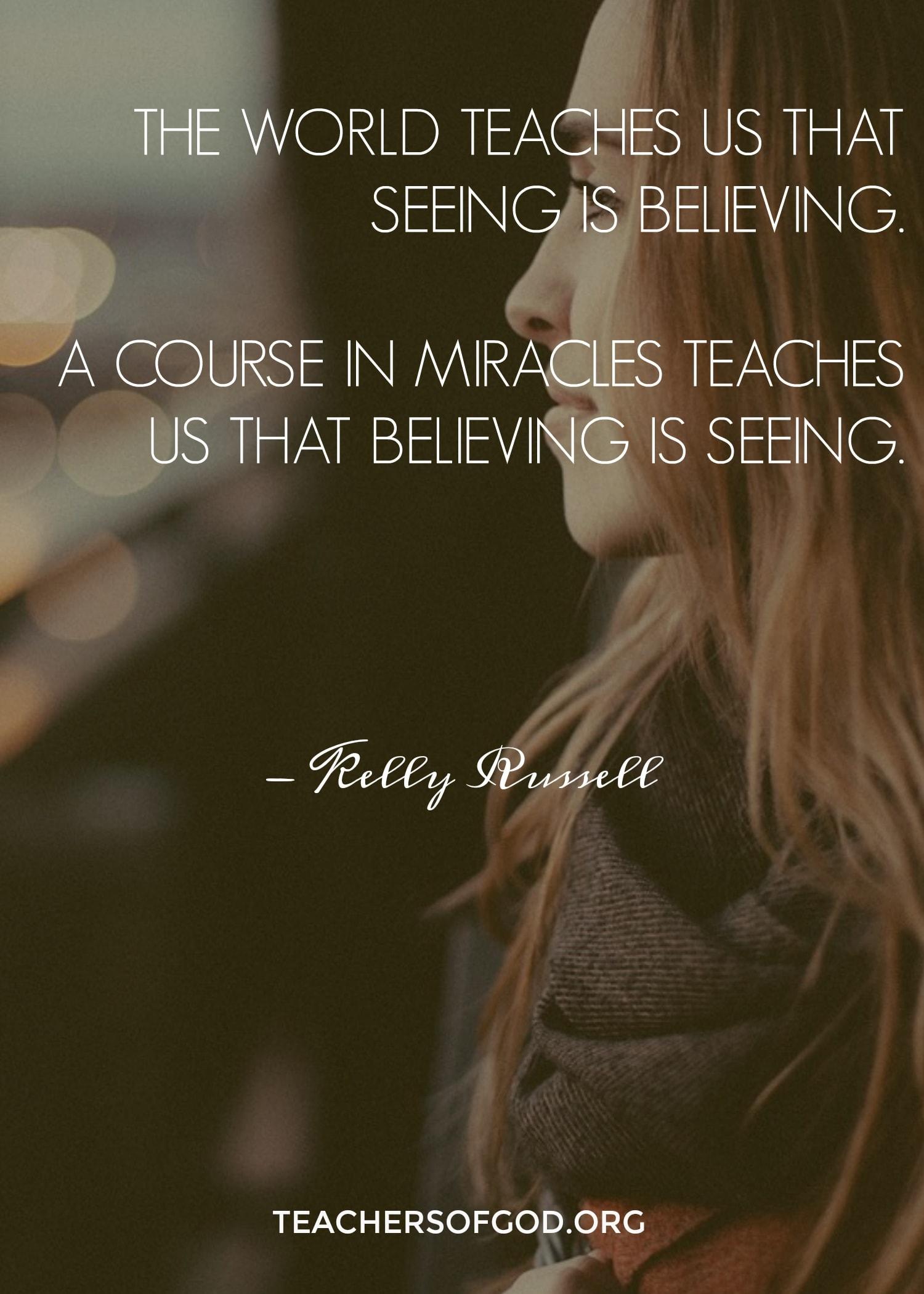 beliveing is seeing