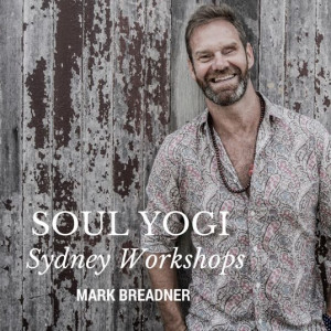 Soul Yogi Workshop with Mark Breadner